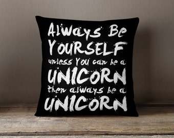 """Always be a Unicorn Throw Pillow 18x18"""", Double Sided"""