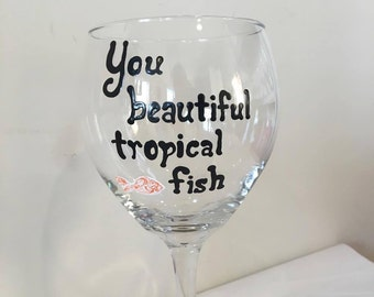 You Beautiful Tropical Fish - Ann Perkins - Parks and Rec Wine Glass