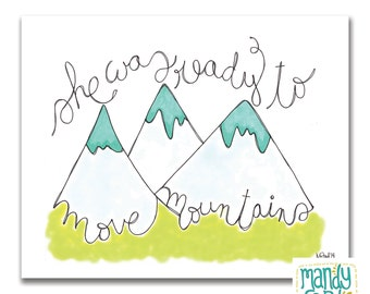 She Was Ready to Move Mountains Handlettering Illustration Art Print