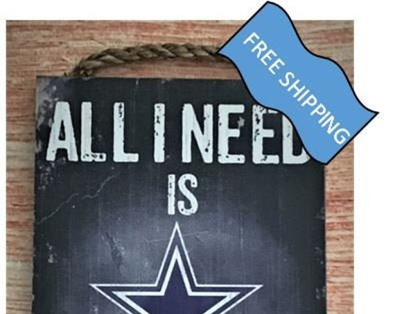 "Dallas Cowboys Wood Sign : ""All I Need is Football and my Dog"""
