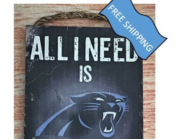 "Carolina Panthers Wood Sign : ""All I Need is Football and my Dog"""