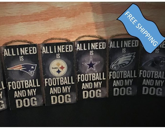 All I Need is Football and my Dog Signs
