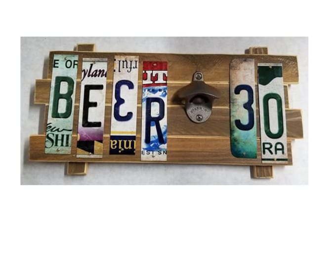 Beer 30 with bottle opener  Cut License Plate Strip Sign