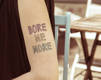 TEMPORARY TATTOO - bore me more