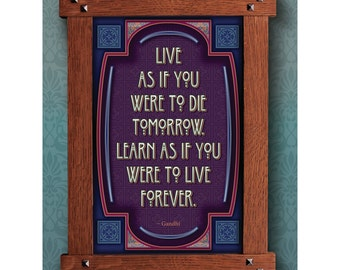 Arts and Crafts Framed Print. Live tomorrow, Learn forever subject. Great for Arts and Crafts, Mission style and Craftsman homes.