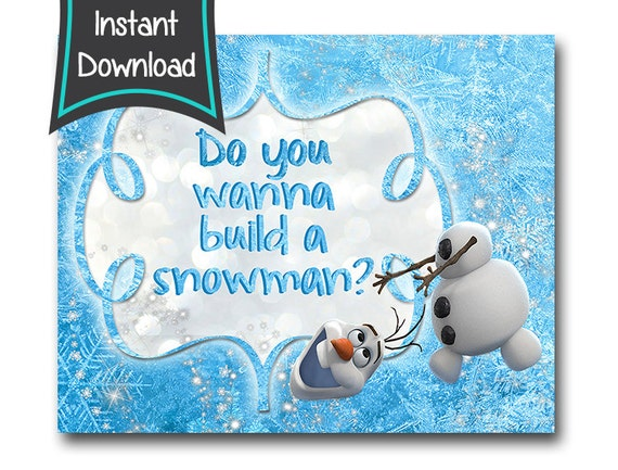photograph regarding Do You Want to Build a Snowman Printable identified as OLAF Signal, Do oneself wanna acquire a snowman - electronic history 4x6