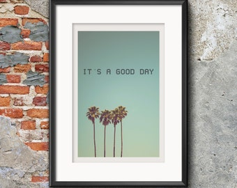 It's A Good Day Printable Wall Art
