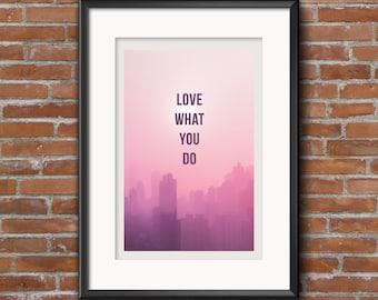 Love What You Do Printable Wall Art