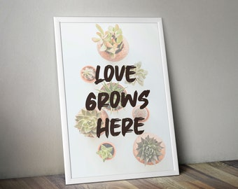 Love Grows Here Printable Wall Art