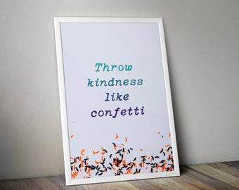 Throw Kindness Like Confetti Printable Wall Art