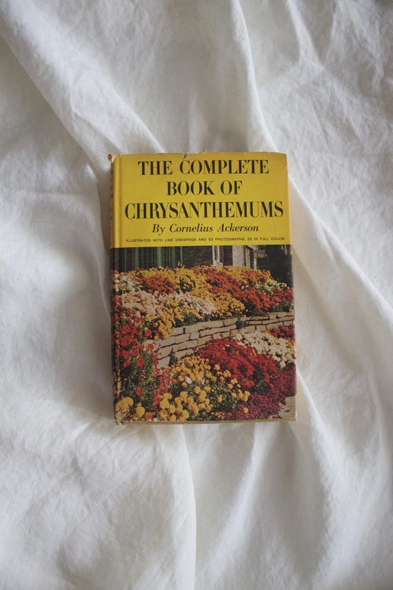 Vintage Coffee Table Book : The Complete Book Of Chrysanthemums by Cornelius Ackerson