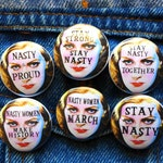 Nasty Woman Pins, Mini Nasty Buttons, Women Against Trump Pins