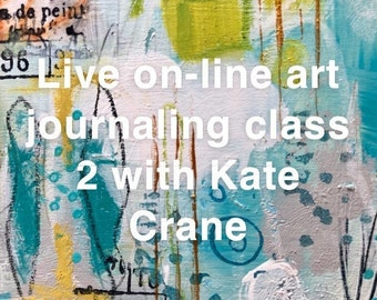 On-line art journaling class 2 with Kate Crane (Recording now available to view)