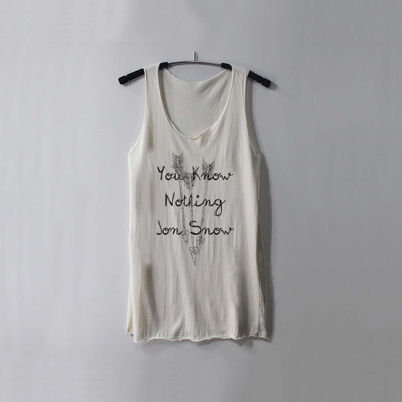d687e6ed2407f You Know Nothing Jon Snow Shirt Slouchy Tank Top Singlet Tunic