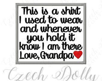 This is a shirt I used to wear Love Grandpa w/ Heart Iron On or Sew On Patch Memorial Memory Patch for Shirt Pillows - Embroidered Patch