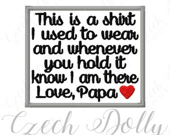 This is a shirt I used to wear Love Papa w/ Heart Iron On or Sew On Patch Memorial Memory Patch for Shirt Pillows - Embroidered - Embroidery