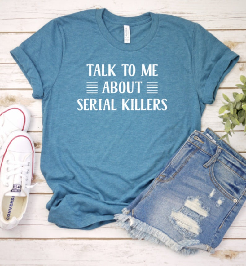 407d169e Talk to me about serial killers true crime tshirt | Etsy