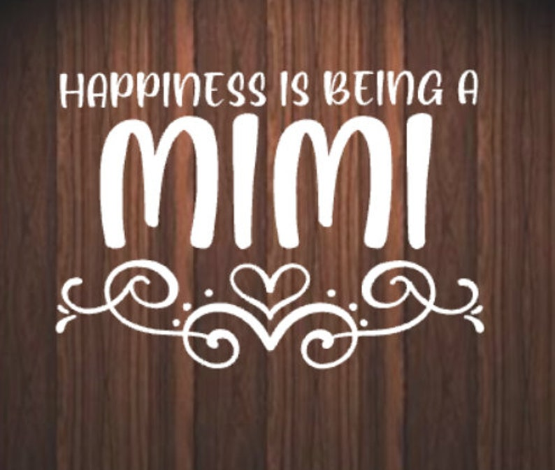 car decal Happiness is being a Mimi decal laptop decal