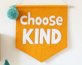 Choose Kind Felt Banner