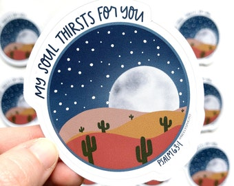 My Soul Thirsts For You Vinyl Die Cut STICKER Psalm 63:1