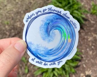 Holographic Wave Vinyl Die Cut STICKER Isaiah 43:2