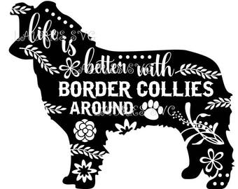 Life is better with  Border collies file- dxf,svg,png,jpg and  silhouette cutting file