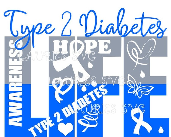 Type 2 Diabetes Life File Svgpngjpg And Silhouette Etsy