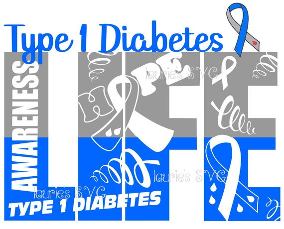Type 1 Diabetes Life File Svgpngjpg And Silhouette Etsy