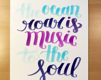 The Ocean Roar is Music to the Soul Hand Lettered Print
