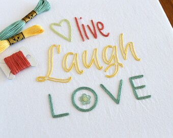 Live Laugh Love hand embroidery pattern, modern embroidery, inspirational quotes, hand lettering, typography, embroidery patterns