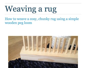 PDF e-booklet: Weaving a cosy rug using a simple wooden peg loom.  Instant download