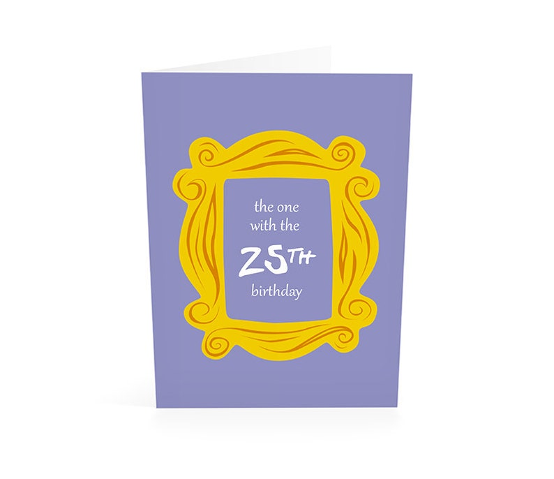 25th Birthday Friends TV Show Card Friend 25