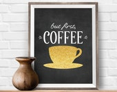 But First Coffee Art Decor Blackboard Art Print Blackboard Wall Art Gold Glitter Coffee Printable Kitchen Art Print Digital Download