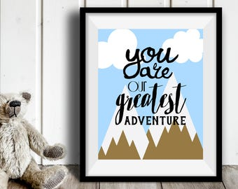 You Are Our Greatest Adventure Brown Mountains Light Blue Inspirational Nursery 8x10 Wall Art Decor Print Digital Download