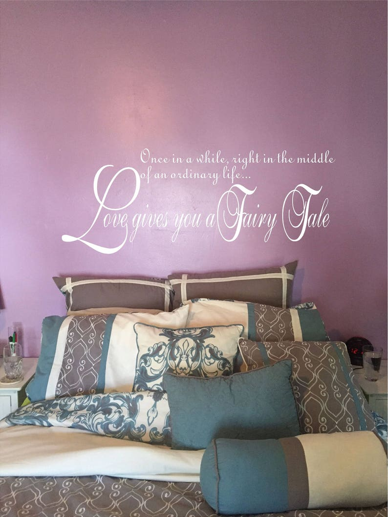 Vinyl Wall Decal Fairy Tale Decal Love Home /& Wedding Decor Large Vinyl Love Gives You a Fairy Tale Decal Housewarming Gift