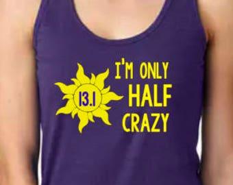 Disney Shirts // Rapunzel Half Marathon Run Disney // Princess Run // Disney 5k 10k // I'm only half crazy // Disney shirts for women
