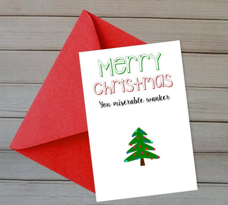 Christmas Hater.Merry Christmas You Miserable Wanker Scrooge Card For The Christmas Hater