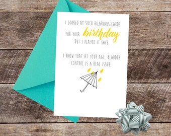 Birthday Card - Old Age / Incontinent / Weak Bladder Control / Funny / Humour
