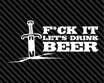 Let's Drink Beer Booze Alcohol Decals Sticker Stickers Vinyl Decal  Funny - Choice of Colors