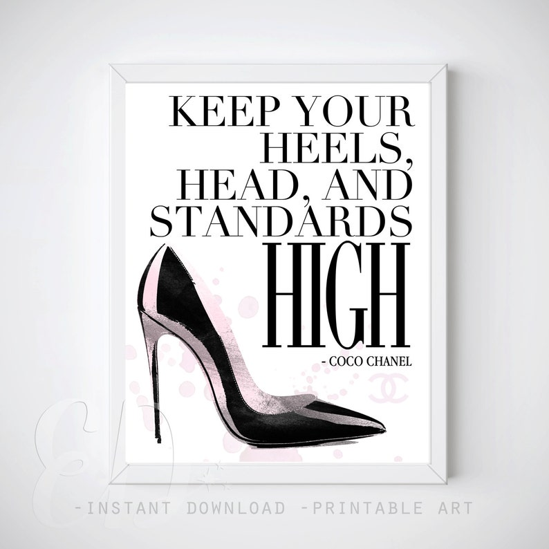 e90ecc8ac4e7 Keep Your Heels Head and Standards High Coco Chanel Quote