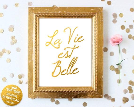 French Print La Vie Est Belle Life is Beautiful Gold Foil Poster Flower Artwork