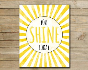 Typographic art print - you shine today - typographic inspirational quote art print-  printable art work