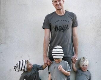 THE ORIGINAL I Only Make BOYS™ Mens Shirt, dad shirt, dad life shirt, dad of boys, dad to boys, dad of boys tshirt