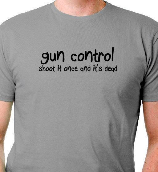14cc1ed3 Gun Control Hunting Shirt Deer Hunt T Shirt Men's Funny Hunter Saying T  Shirt Gun Tee Men's Tee Shirt Shooters T Shirts Target T Shirts,