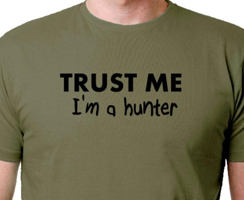 Trust Me Bin Ich Ein Hunter Männer Lustige Sprüche T Shirt Herren T Shirts T Hunter T Shirt Schießen T Shirts Beste T Shirts Jagd Tees