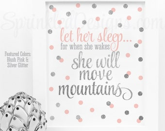 Let Her Sleep When She Wakes She Will Move Mountains - Baby Girl Nursery Wall Art, Printable Nursery Decor, Blush Pink Gray Silver Glitter