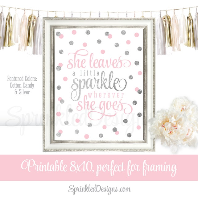 She Leaves A Little Sparkle Wherever She Goes, Cotton Candy Pink Gray Silver Printable Baby Girl Nursery Wall Art Birthday Decorations Sign