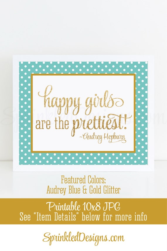 Happy Girls Are The Prettiest Girls Room Makeup Vanity Wall Art Audrey Hepburn Tiffany Blue Teal Aqua Gold Glitter Home Decor Sign By Sprinkled Designs Catch My Party