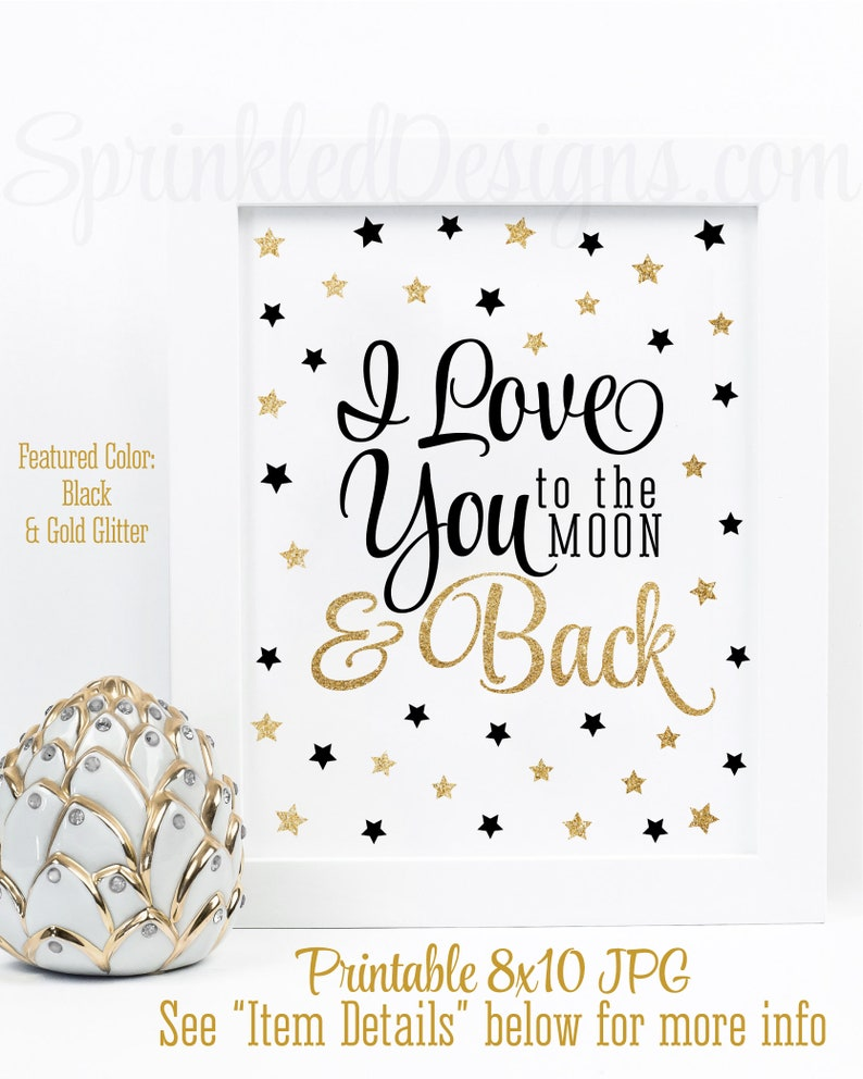 f4d8284b7fa I Love You to the Moon and Back Printable Sign Twinkle Little