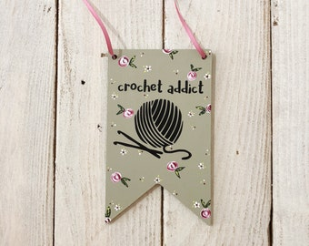 Crochet addict sign, crochet lover gift, craft room, new home present, crochet plaque, crafty gift, crochet accessories